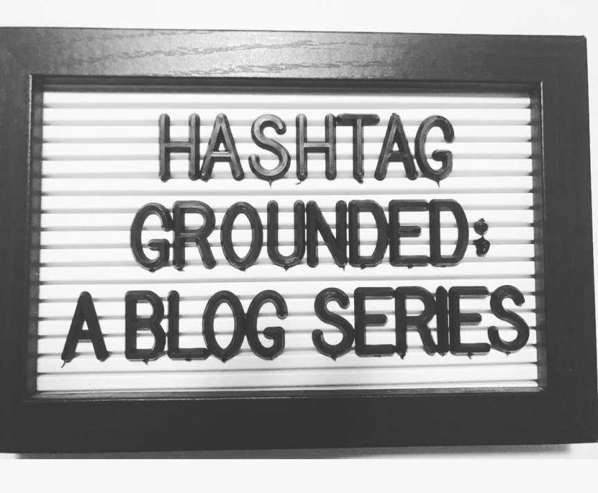 #grounded: a blog series [Day 3 &4…]