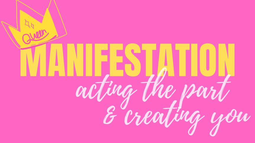 Acting The Part To Manifest Your Life